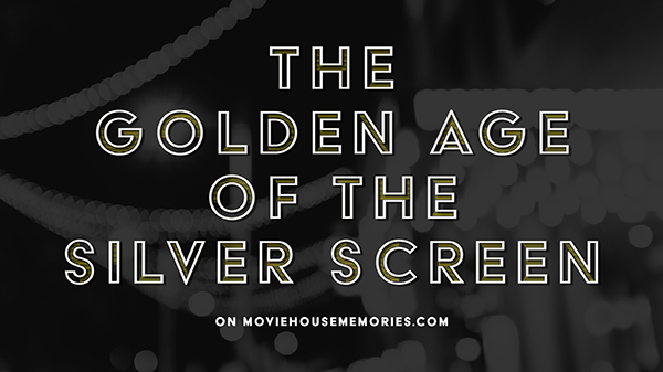 Golden Age of the Silver Screen