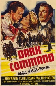 Dark Command - Theatrical Poster - Courtesy of Olive Films