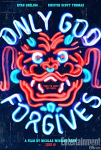 Only God Forgives - Theatrical Poster - Courtesy of EW and Radius-TWC