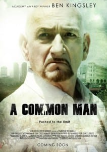 A Common Man - Theatrical Poster - Courtesy of Anchor Bay Films