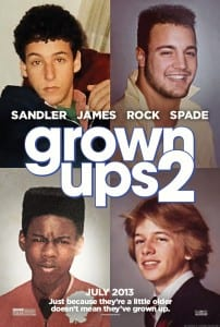 Grown Ups 2 - Advance Theatrical Poster Style B - Courtesy of Columbia Pictures