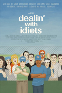 Dealin' With Idiots - Theatrical Poster - Courtesy of IFC Films