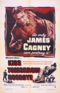 Kiss Tomorrow Goodbye - Theatrical Poster - Courtesy of Olive Films