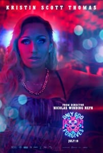 Only God Forgives - Kristin Scott Thomas Advance Theatrical Poster - Courtesy of The Weinstein Company