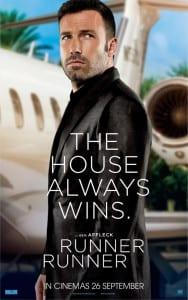 Runner Runner - Ben Affleck Advance International Poster - Courtesy of 20th Century Fox