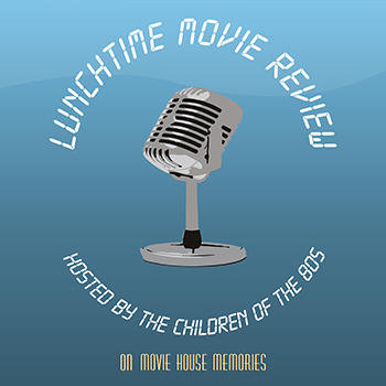 Lunchtime Movie Review on MHM Podcast Network