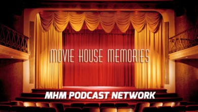 Movie House Memories on the MHM Podcast Network