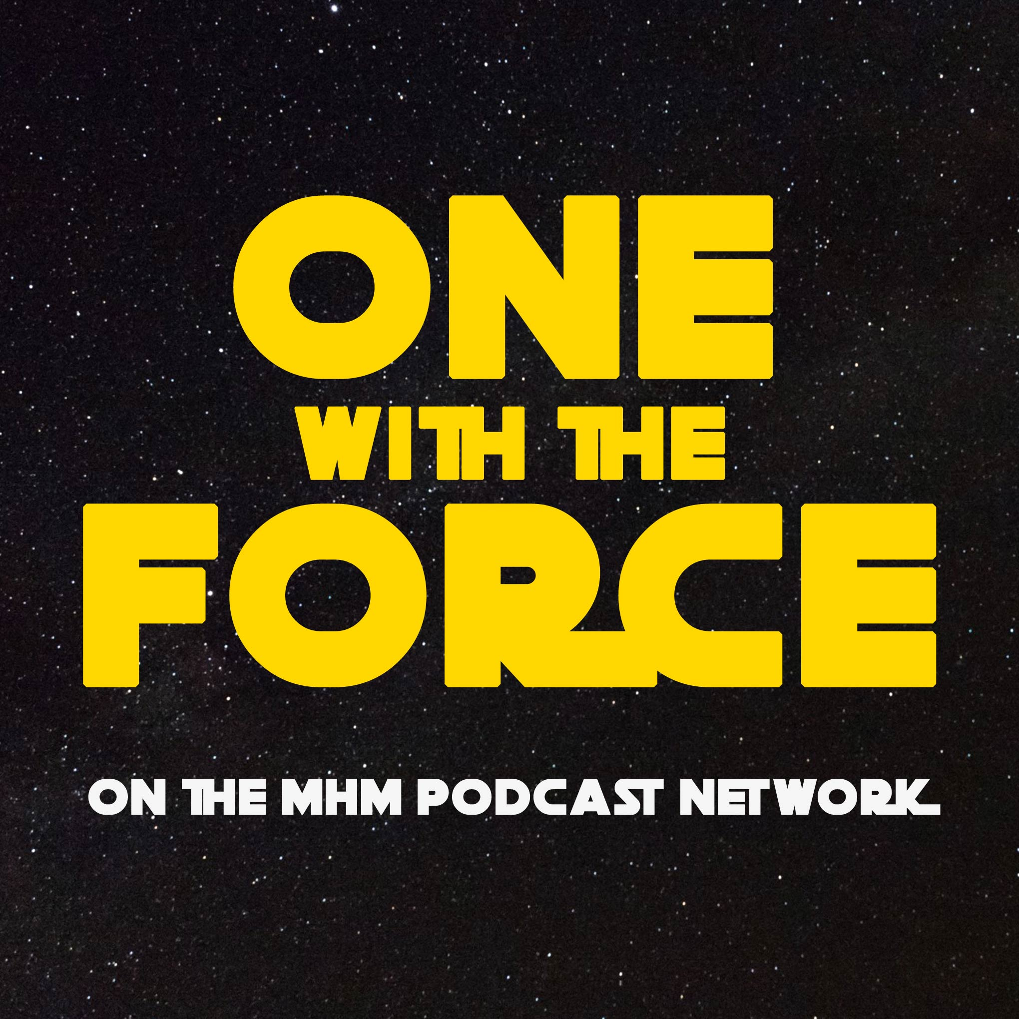 One With The Force – Movie House Memories